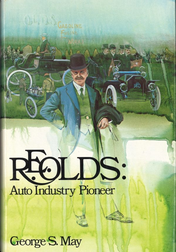 R.E. Olds: Auto Industry Pioneer