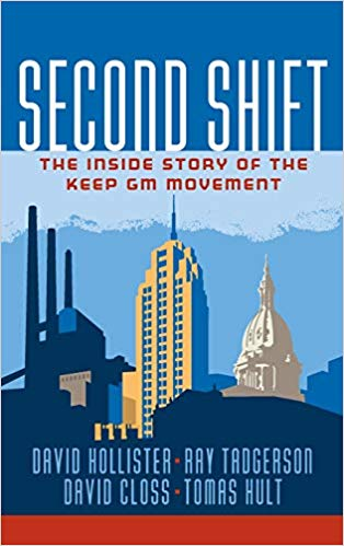 Second Shift: The Inside Story of the Keep Gm Movement SIGNED BY ALL FOUR AUTHORS!