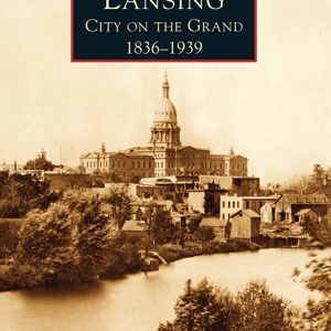 Lansing: City on the Grand